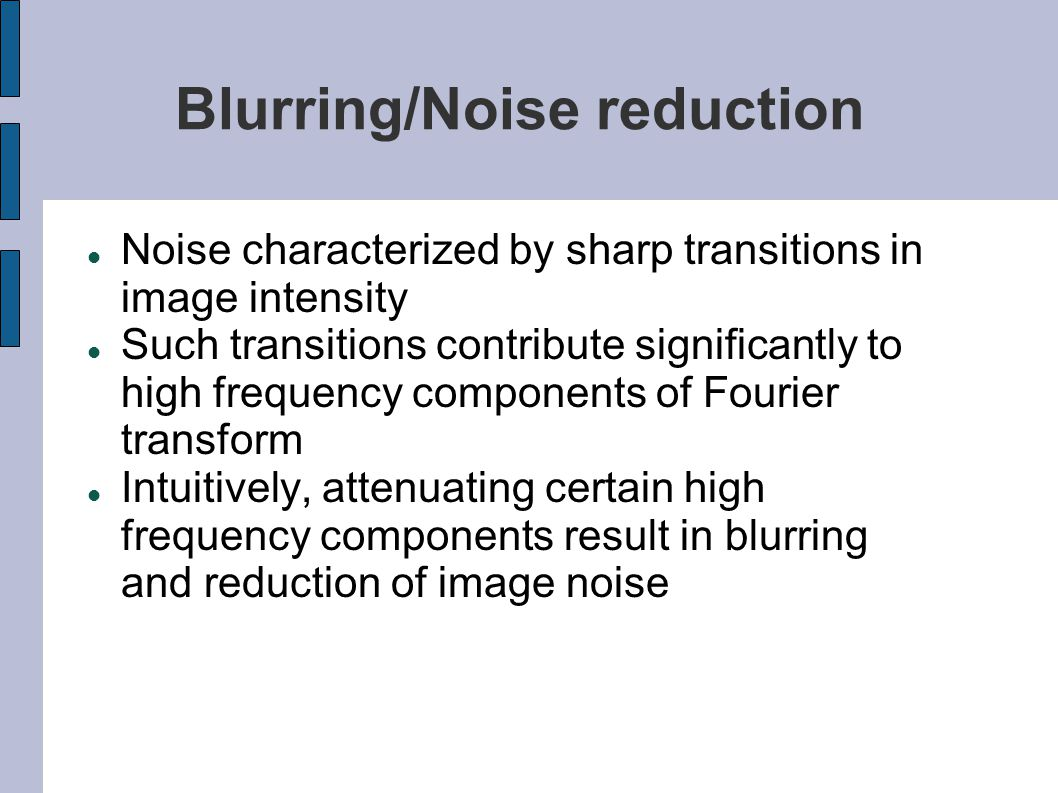 Blurring/Noise reduction