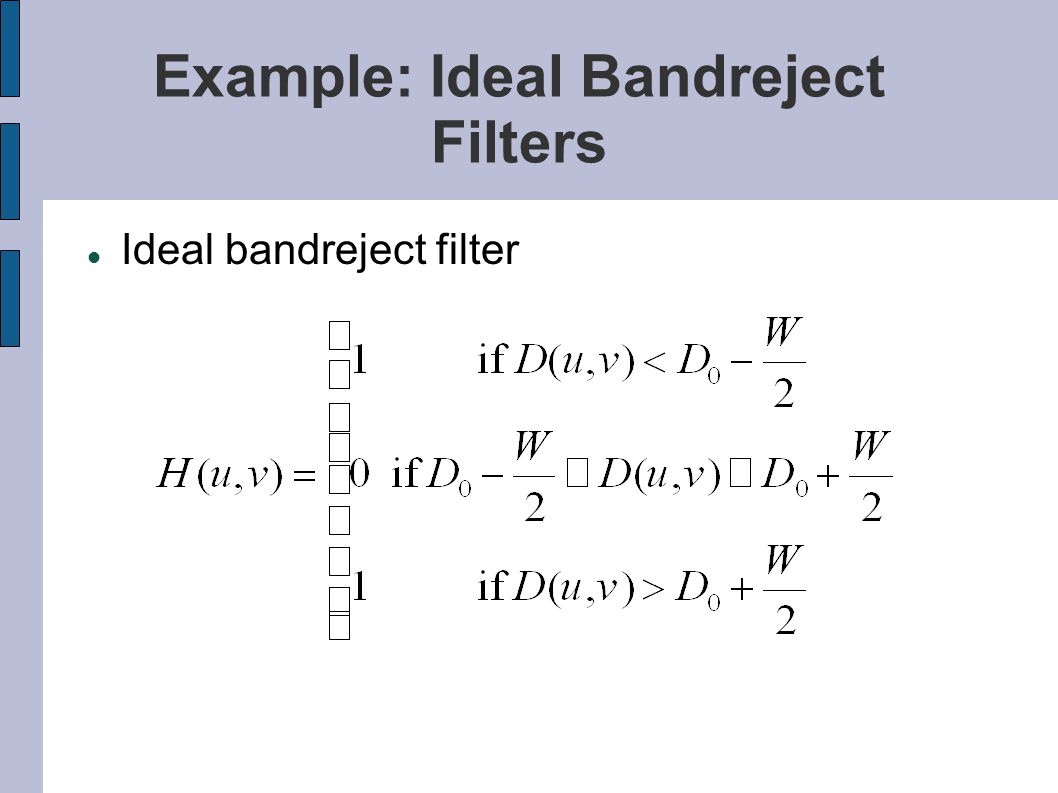 Example: Ideal Bandreject Filters