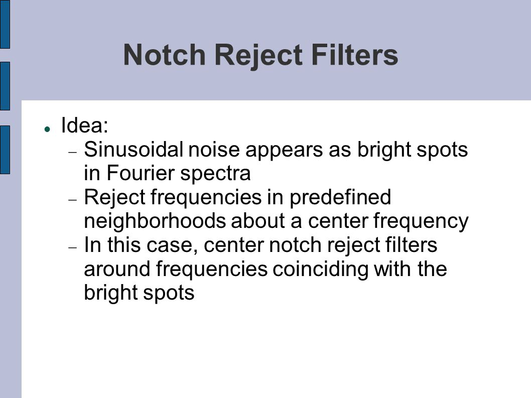 Notch Reject Filters Idea: