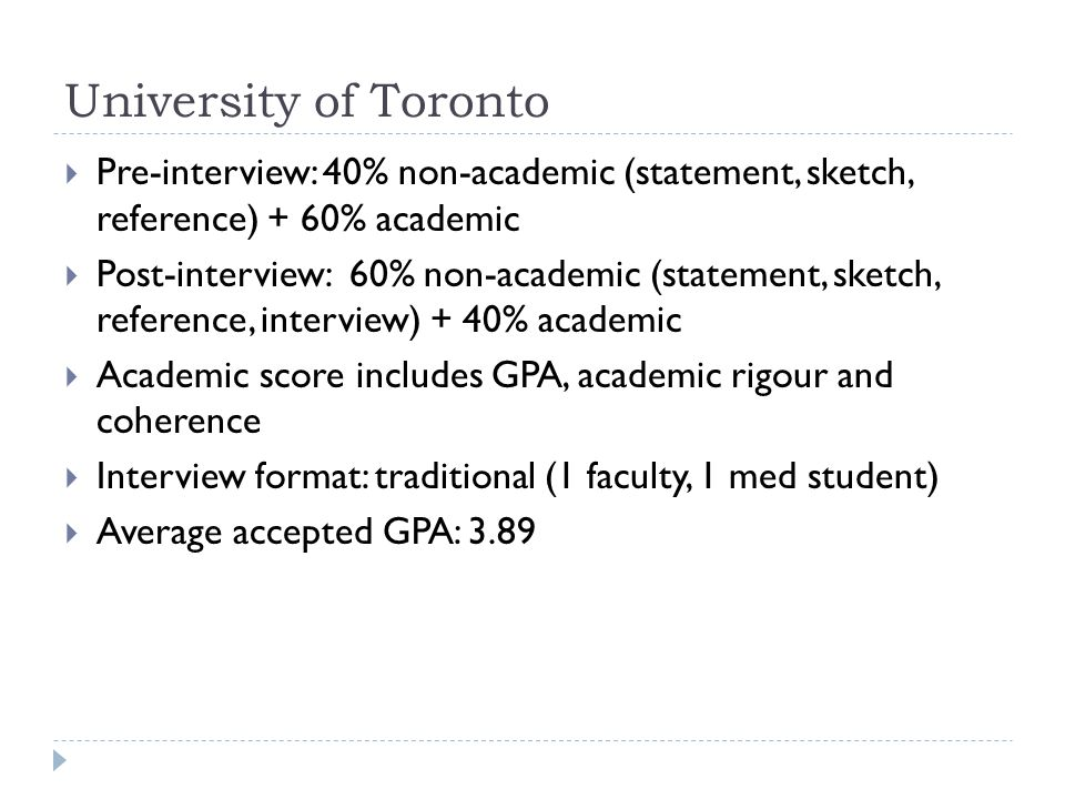 University of Toronto Pre-interview: 40% non-academic (statement, sketch, reference) + 60% academic.