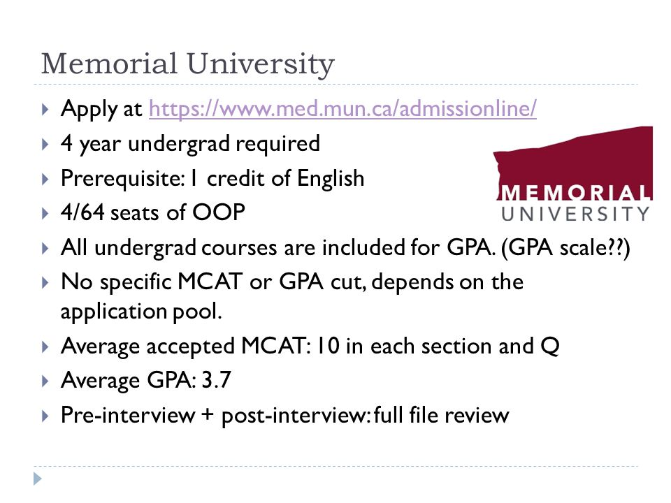 Memorial University Apply at https://www.med.mun.ca/admissionline/