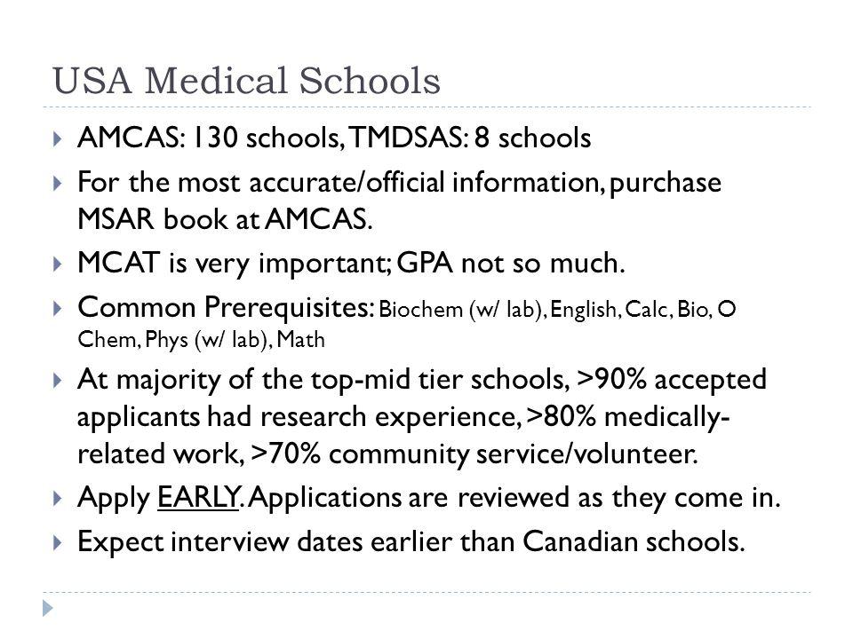 USA Medical Schools AMCAS: 130 schools, TMDSAS: 8 schools