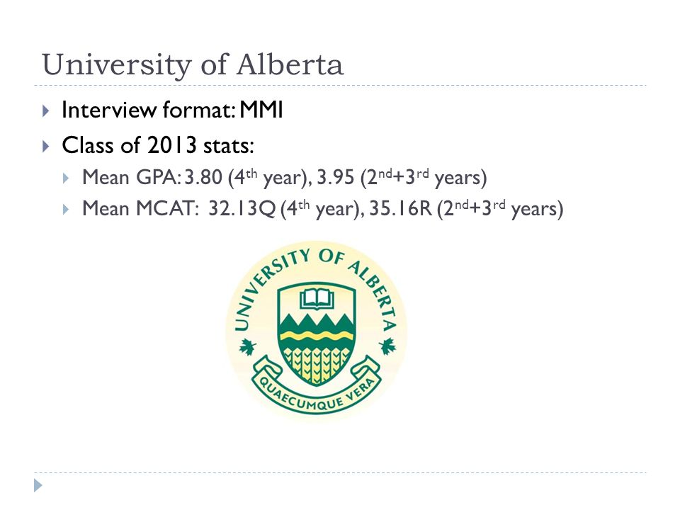 University of Alberta Interview format: MMI Class of 2013 stats: