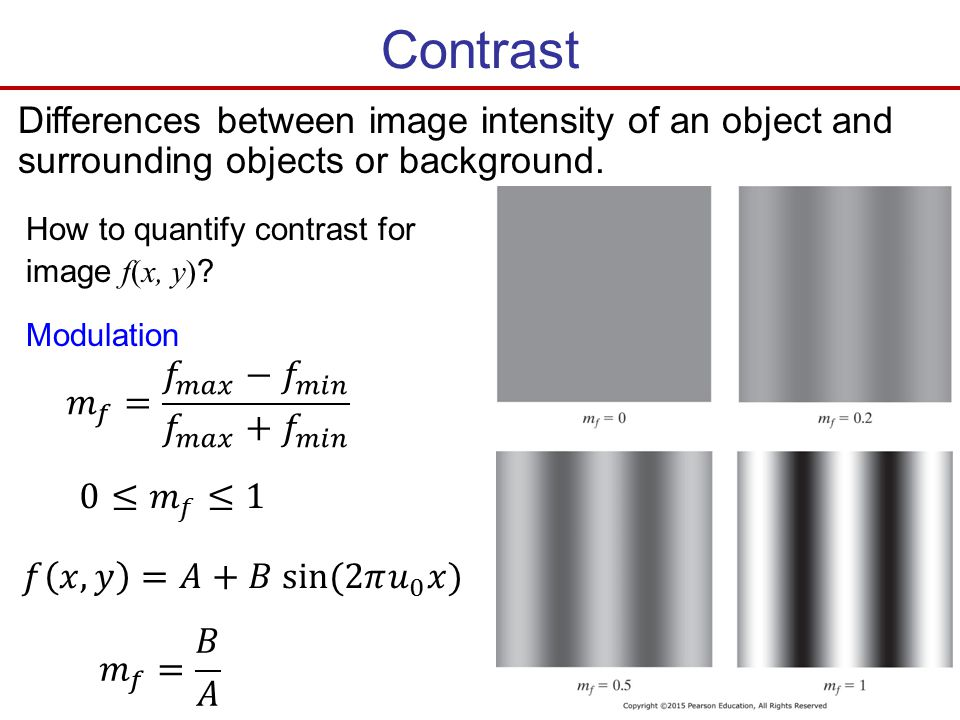 Contrast Differences between image intensity of an object and surrounding objects or background. How to quantify contrast for.