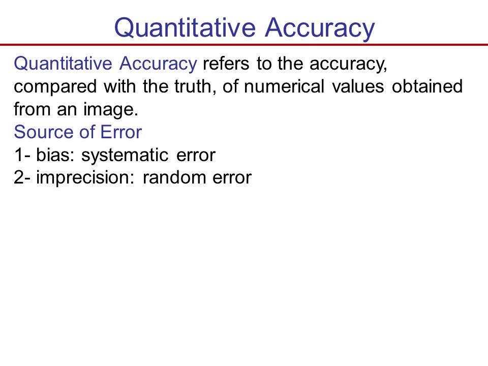 Quantitative Accuracy