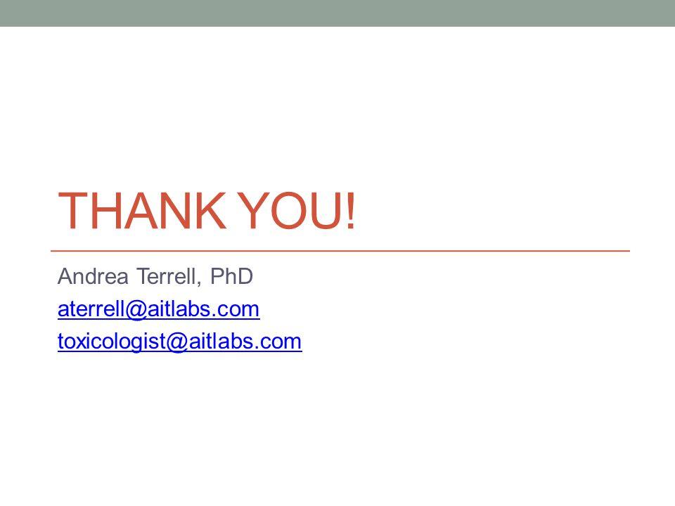 Andrea Terrell, PhD aterrell@aitlabs.com toxicologist@aitlabs.com