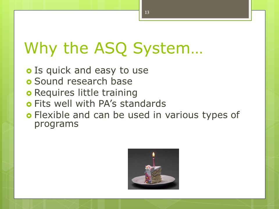 Why the ASQ System… Is quick and easy to use Sound research base