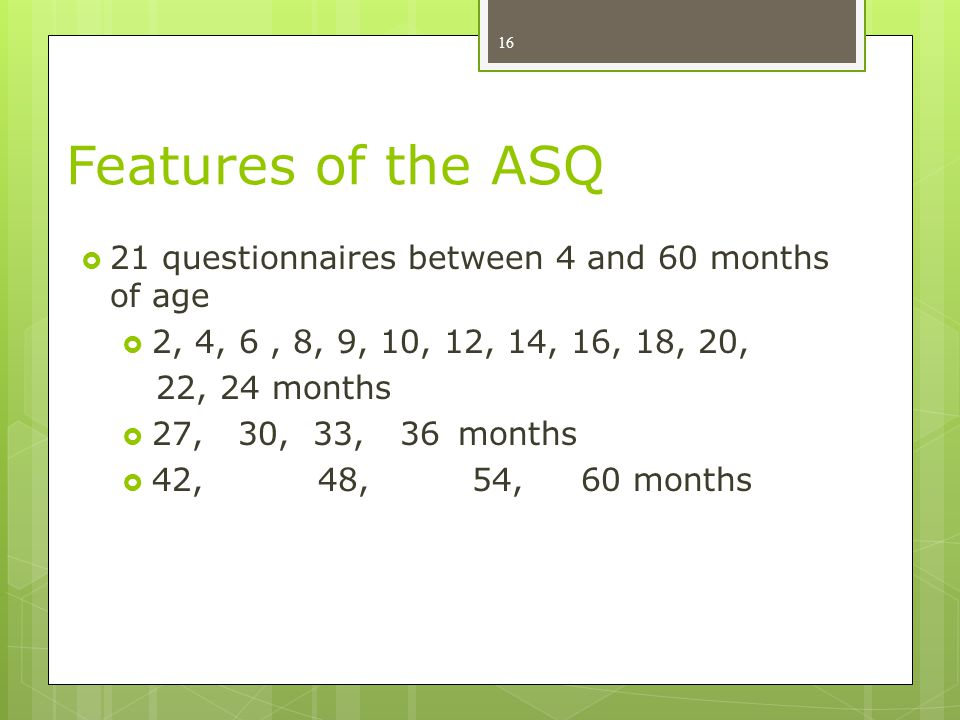 Features of the ASQ 21 questionnaires between 4 and 60 months of age