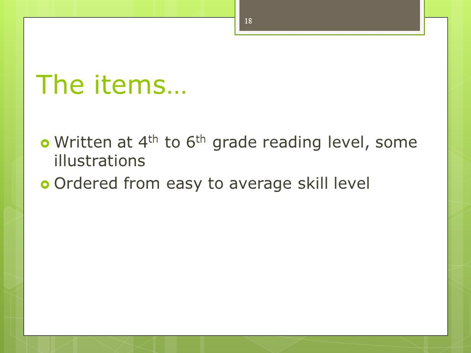 The items… Written at 4th to 6th grade reading level, some illustrations.