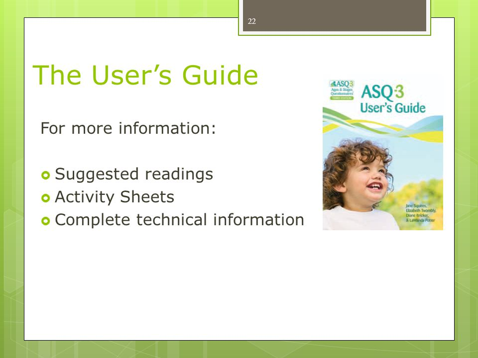 The User's Guide For more information: Suggested readings