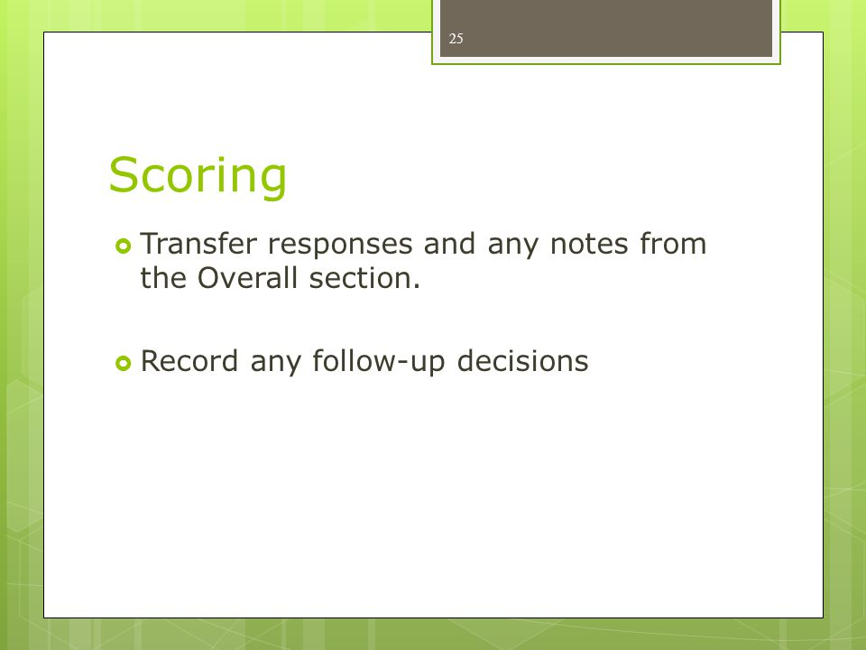 Scoring Transfer responses and any notes from the Overall section.