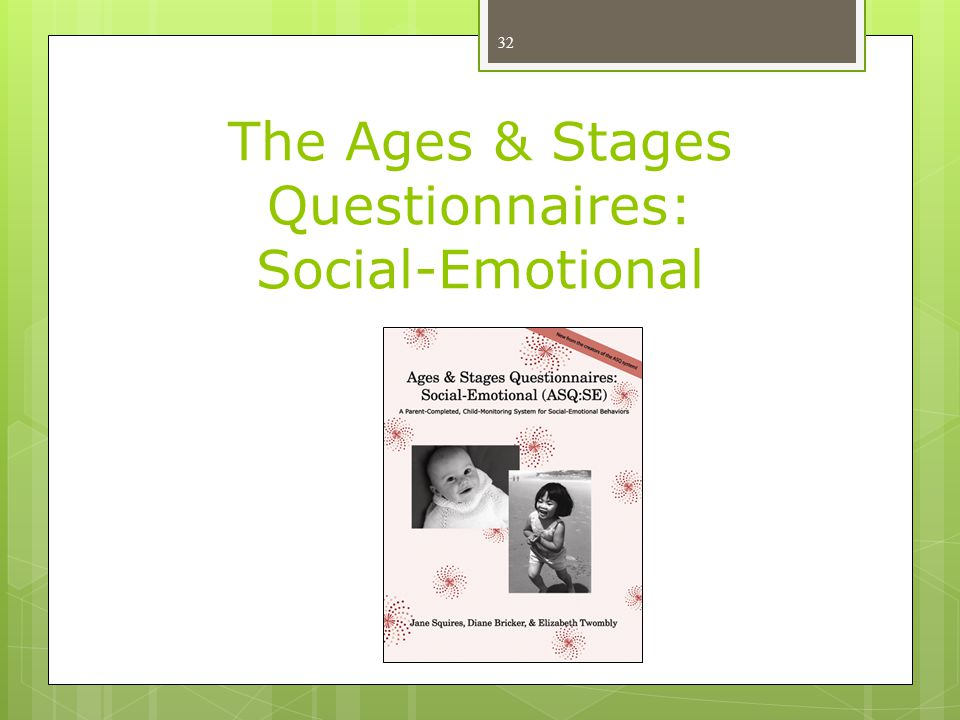 The Ages & Stages Questionnaires: Social-Emotional