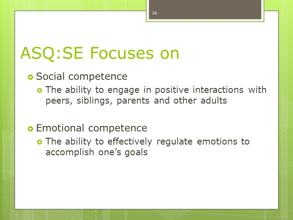 ASQ:SE Focuses on Social competence Emotional competence