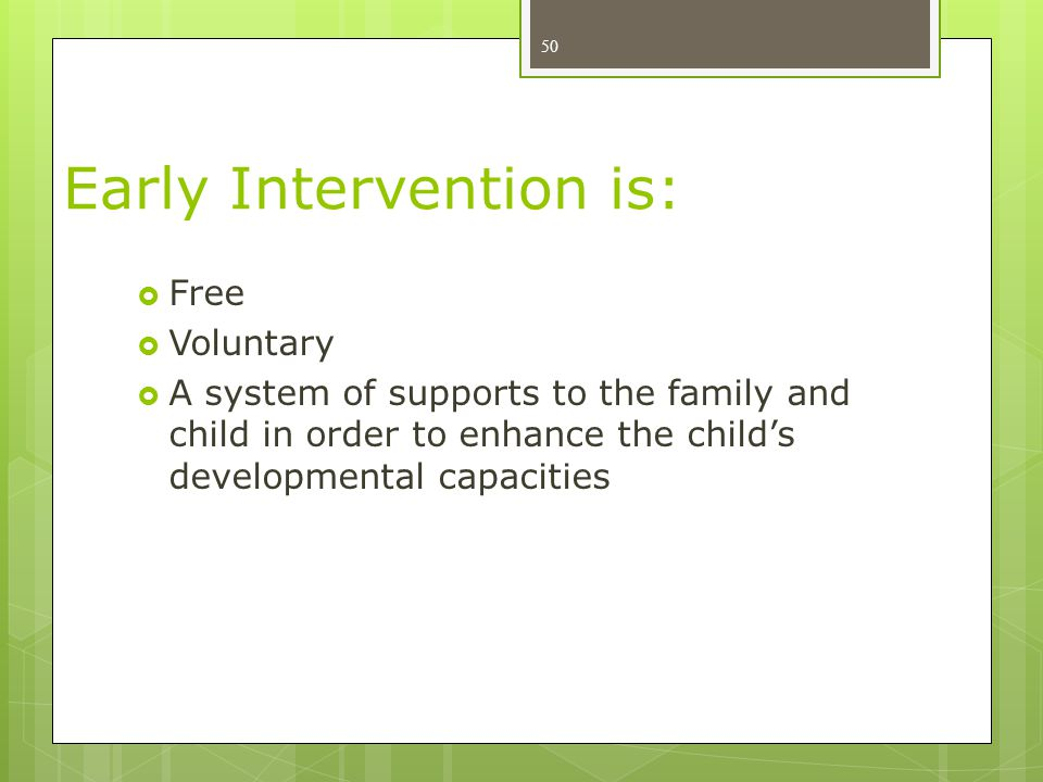 Early Intervention is: