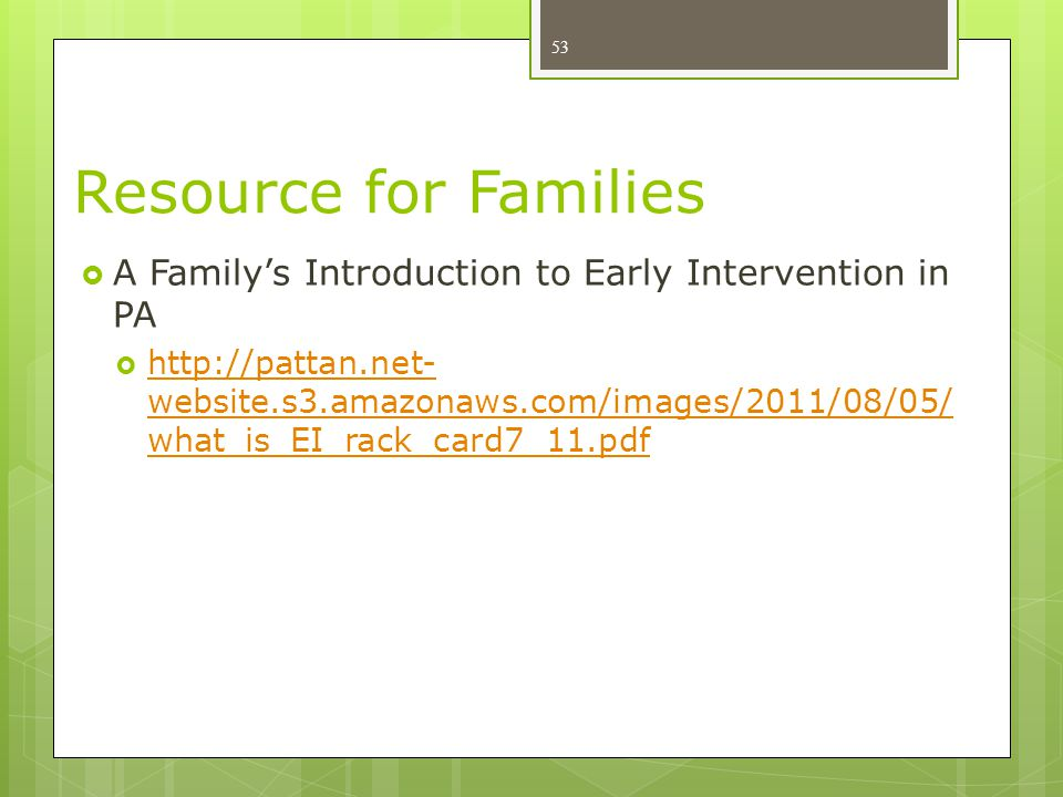 Resource for Families A Family's Introduction to Early Intervention in PA.