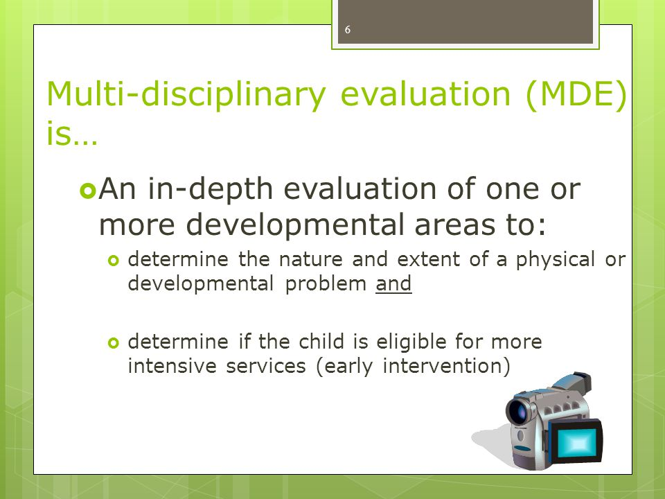 Multi-disciplinary evaluation (MDE) is…