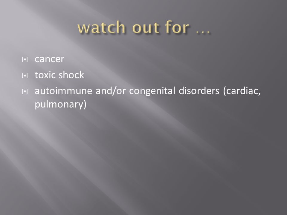 watch out for … cancer toxic shock