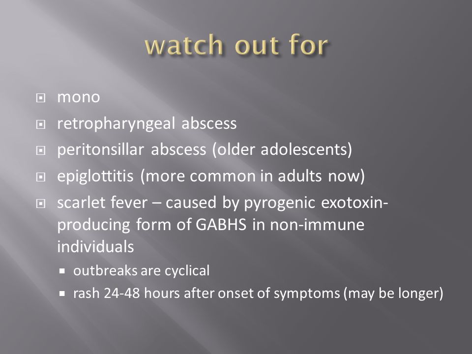 watch out for mono retropharyngeal abscess