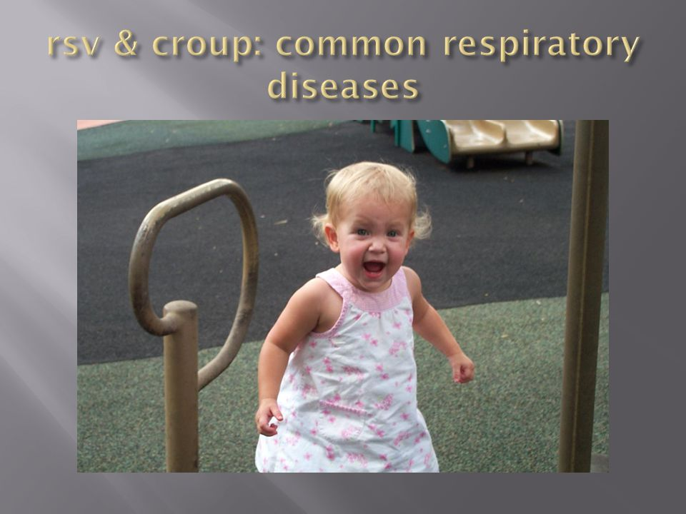 rsv & croup: common respiratory diseases