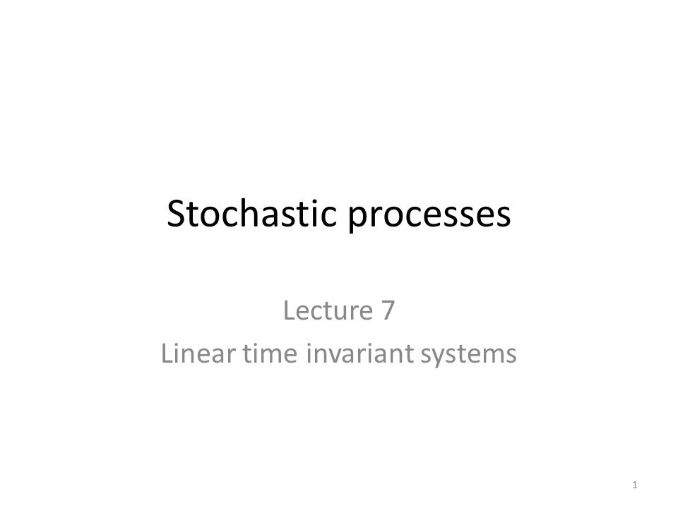 Lecture 7 Linear time invariant systems