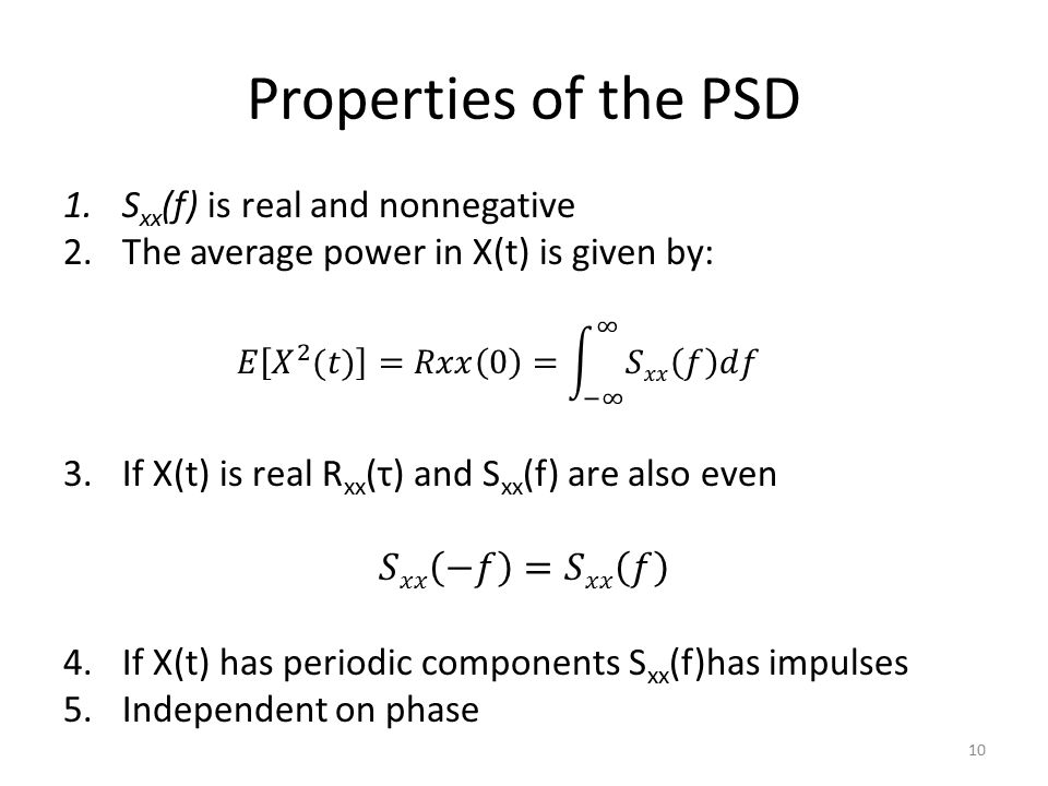 Properties of the PSD Sxx(f) is real and nonnegative