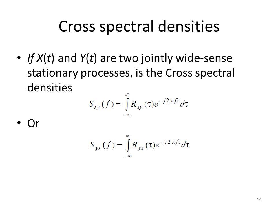 Cross spectral densities