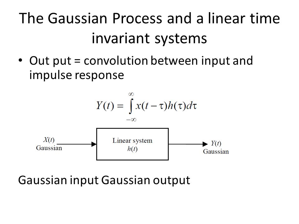 The Gaussian Process and a linear time invariant systems