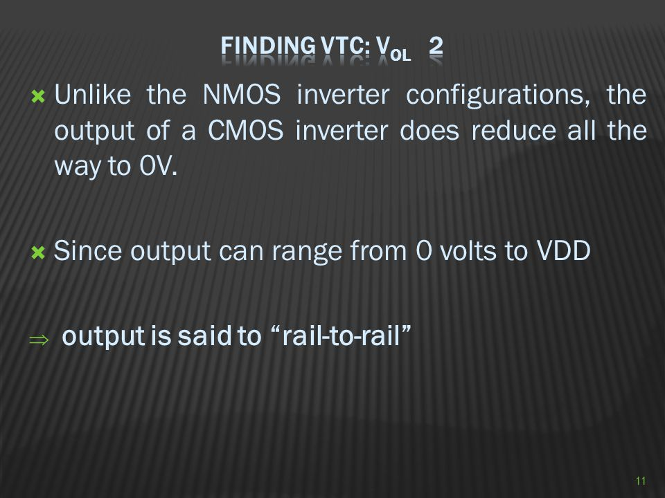 Since output can range from 0 volts to VDD