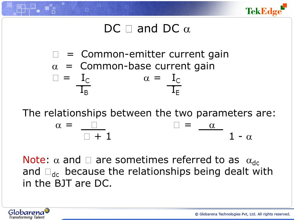 DC  and DC   = Common-base current gain  = IC  = IC IB IE