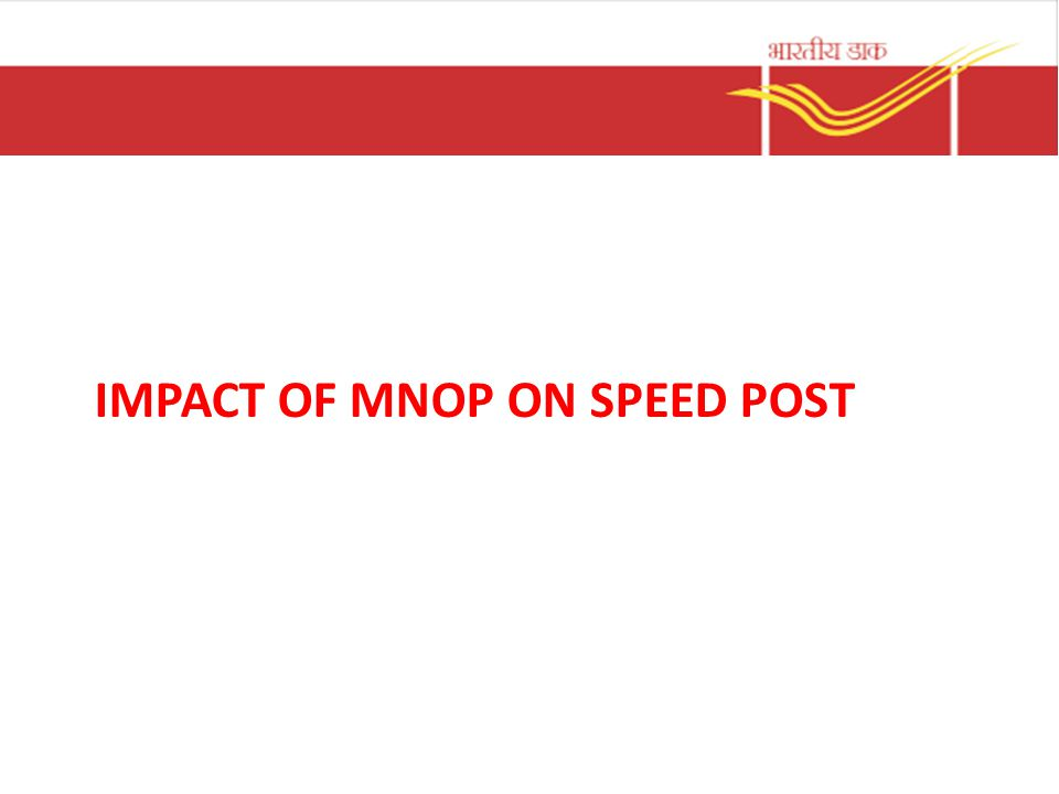 Impact of MNOP on Speed post