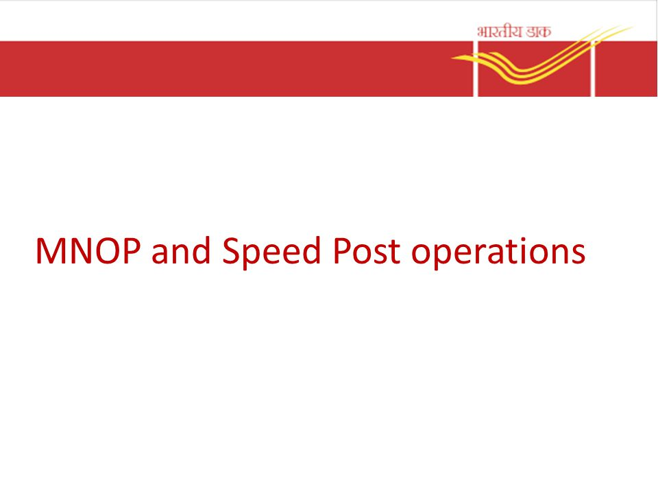 MNOP and Speed Post operations