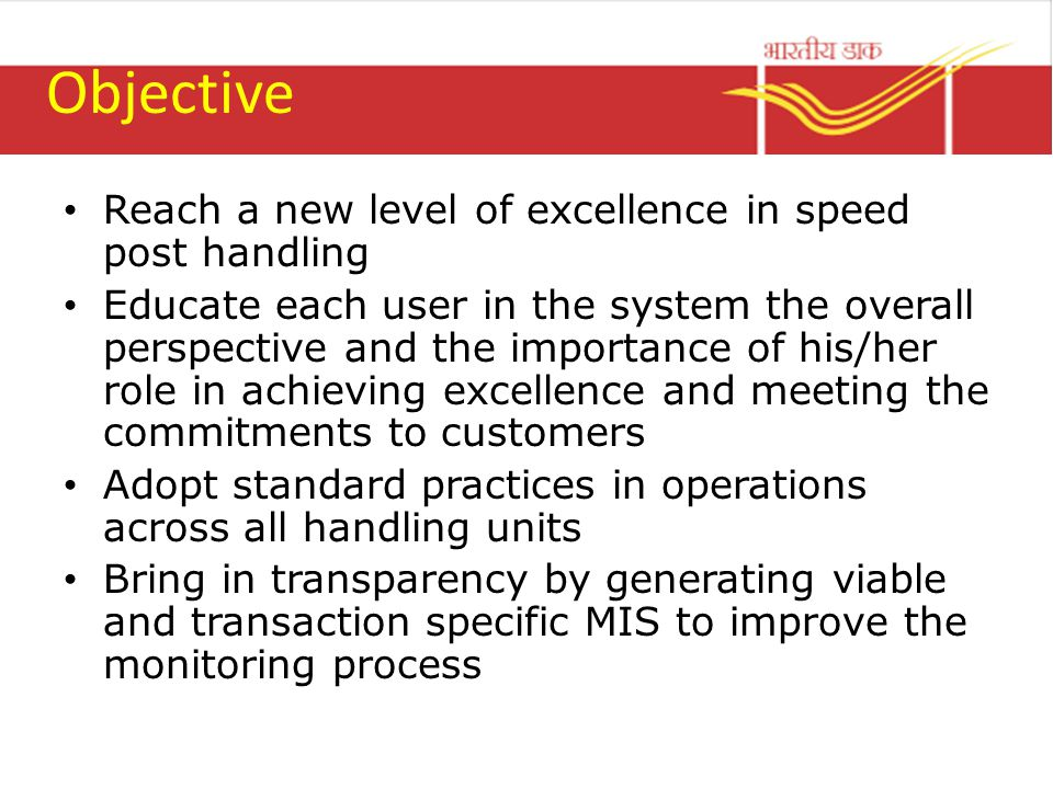 Objective Reach a new level of excellence in speed post handling