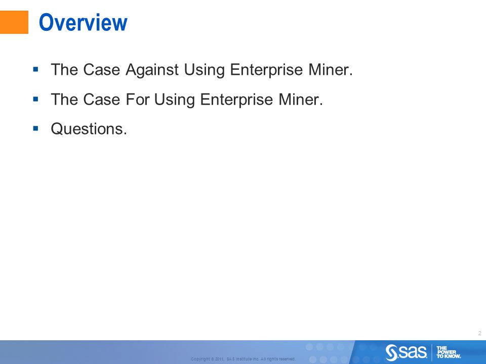 Overview The Case Against Using Enterprise Miner.