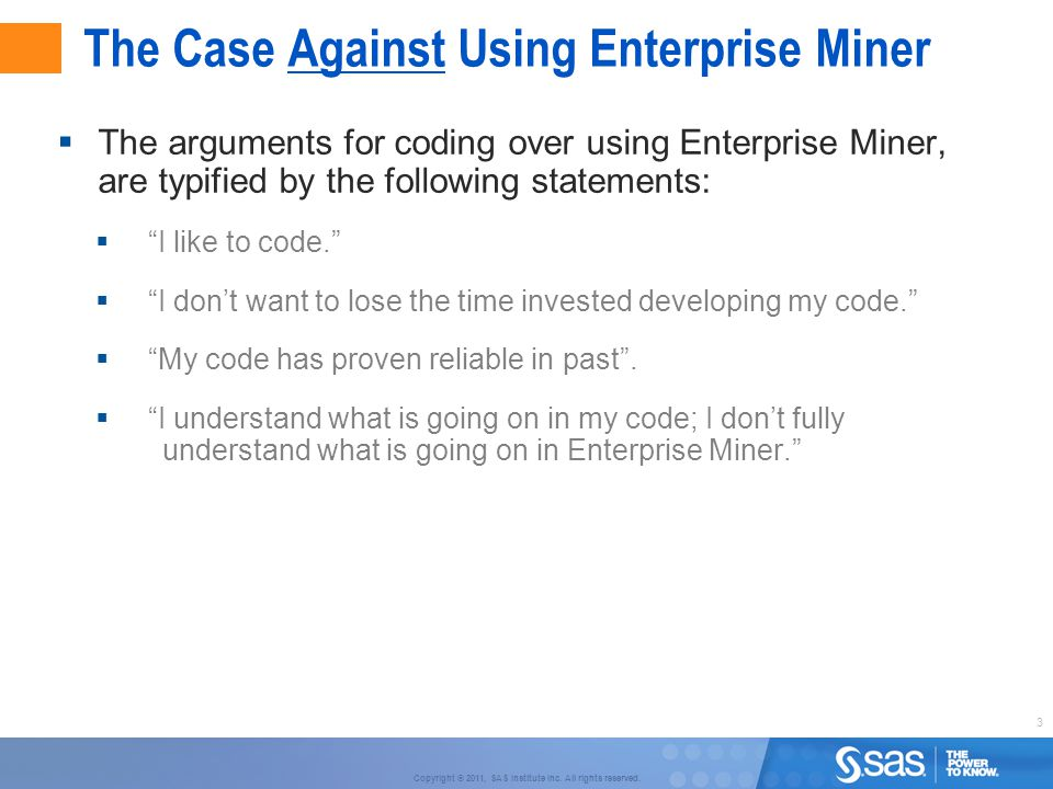 The Case Against Using Enterprise Miner