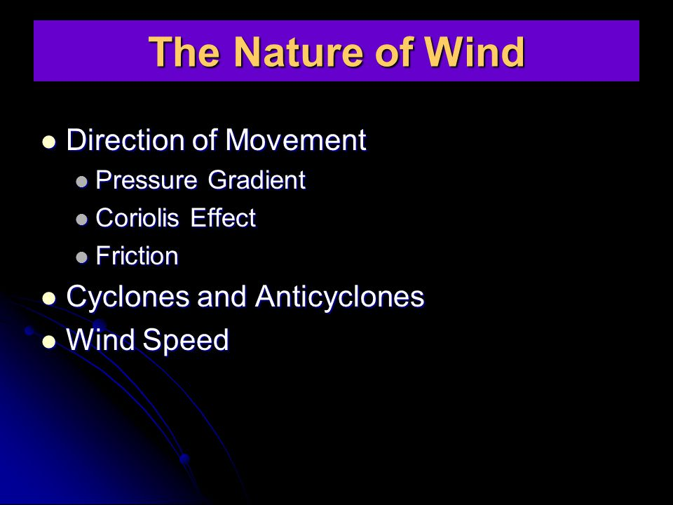 The Nature of Wind Direction of Movement Cyclones and Anticyclones