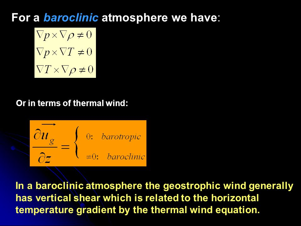 For a baroclinic atmosphere we have: