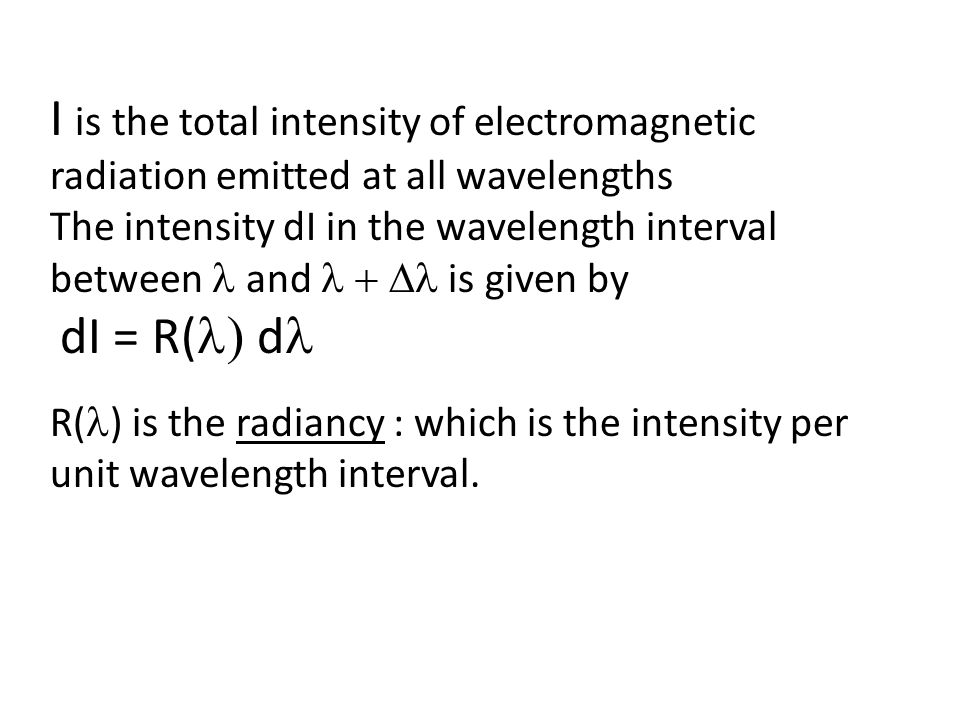 I is the total intensity of electromagnetic radiation emitted at all wavelengths