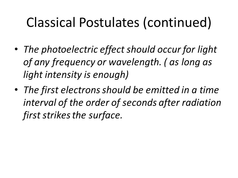 Classical Postulates (continued)