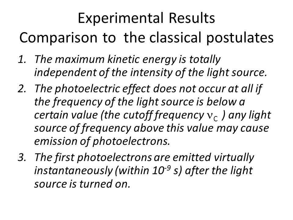 Experimental Results Comparison to the classical postulates