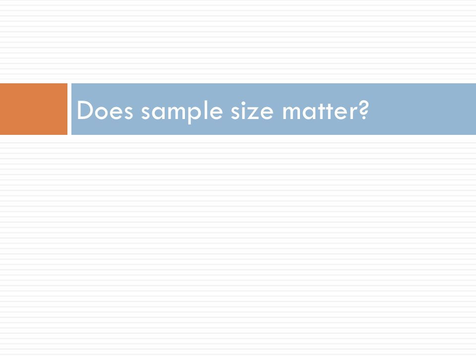 Does sample size matter