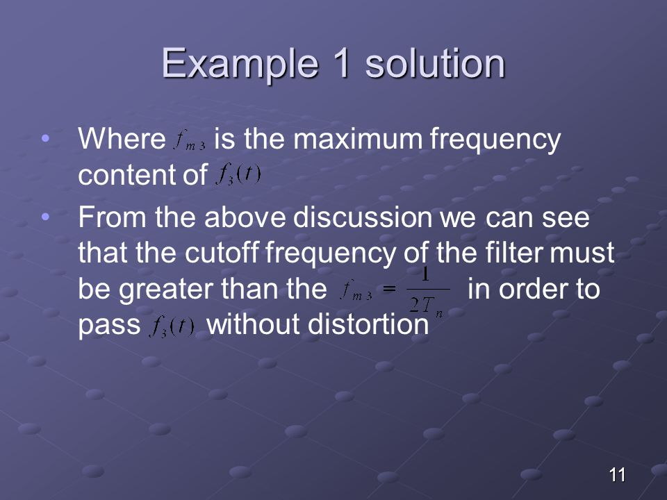 Example 1 solution Where is the maximum frequency content of
