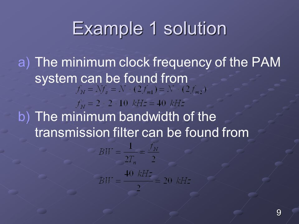 Example 1 solution The minimum clock frequency of the PAM system can be found from.