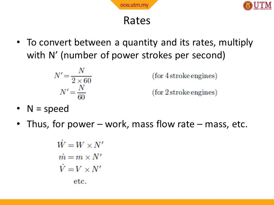Rates To convert between a quantity and its rates, multiply with N' (number of power strokes per second)