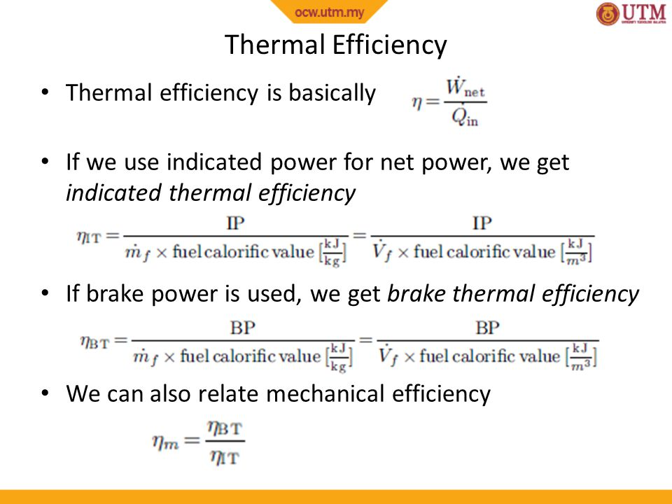 Thermal Efficiency Thermal efficiency is basically