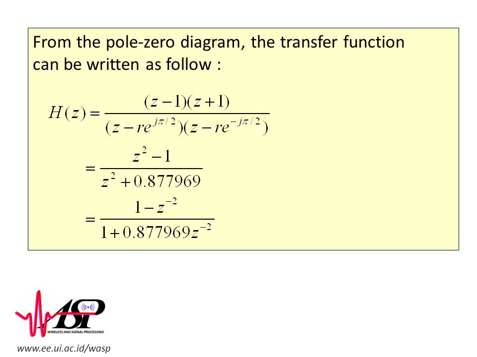 From the pole-zero diagram, the transfer function
