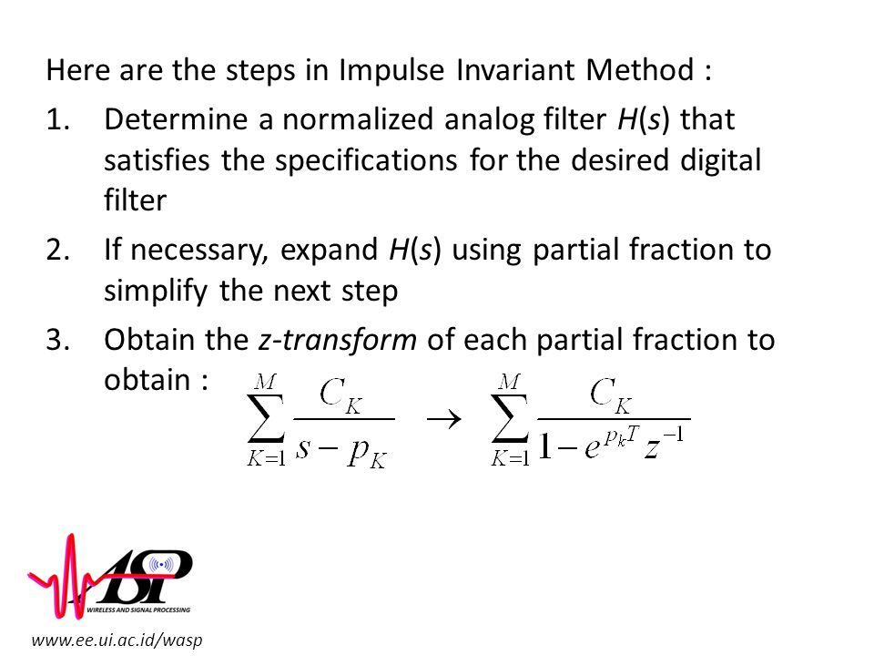 Here are the steps in Impulse Invariant Method :