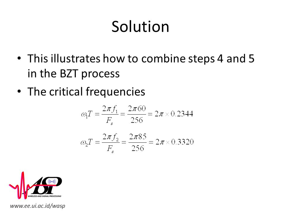 Solution This illustrates how to combine steps 4 and 5 in the BZT process The critical frequencies