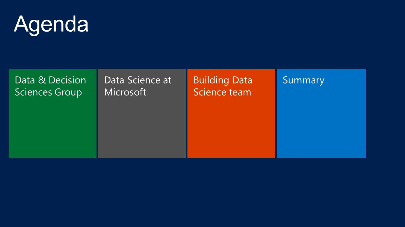 Agenda Data & Decision Sciences Group Data Science at Microsoft