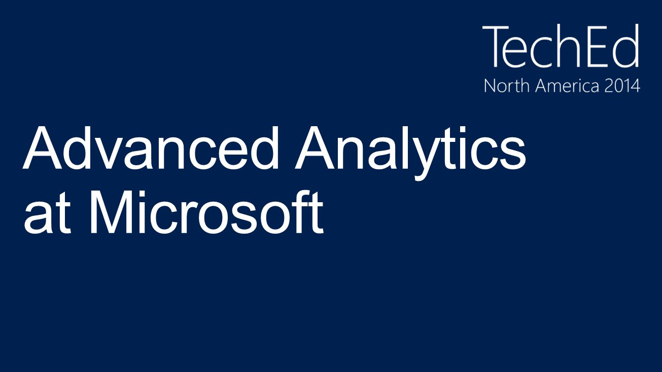 Advanced Analytics at Microsoft