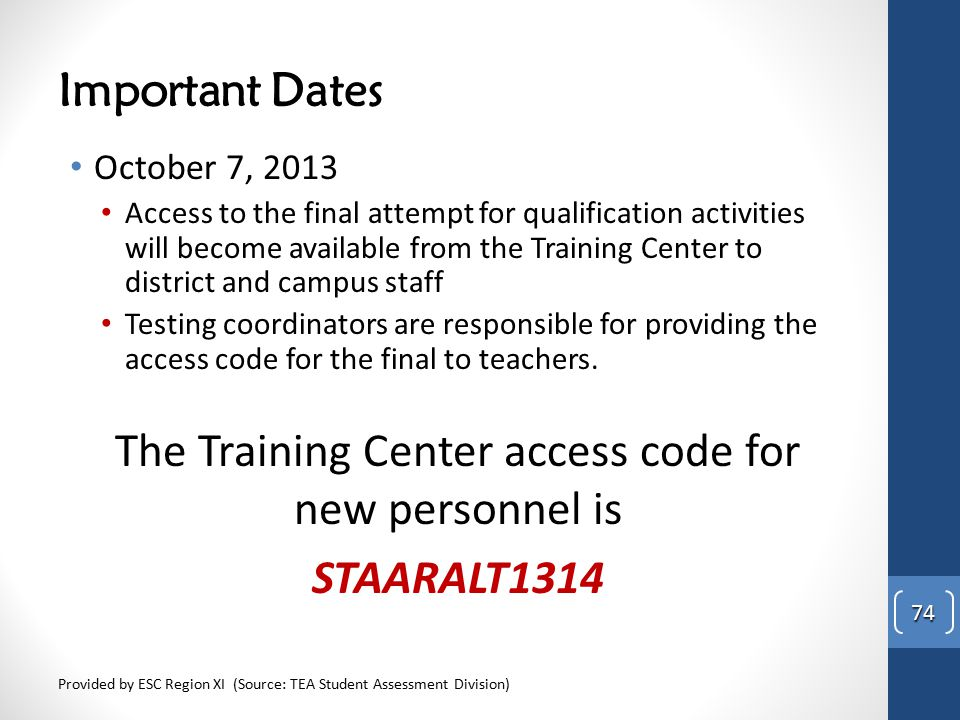 The Training Center access code for new personnel is STAARALT1314